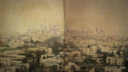 The War Around Us