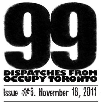 99: Dispatches from Occupy Toronto Issue 6