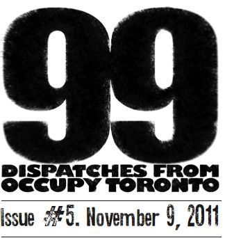 99:Dispatches from Occupy Toronto. Issue 5
