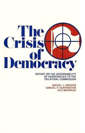 """The Crisis of Democracy,"" The Trilateral Commission Report"