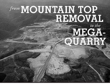 Reportback: From Mountain Top Removal to the Mega Quarry