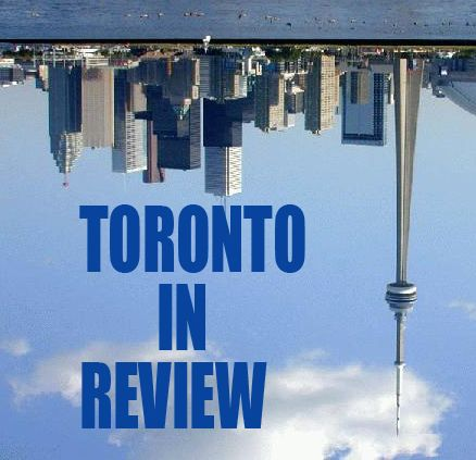 Toronto in Review: August Part I