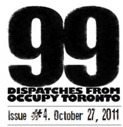 99:Dispatches from Occupy Toronto. Issue 4.