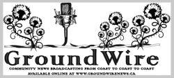 www.GroundWireNews.ca