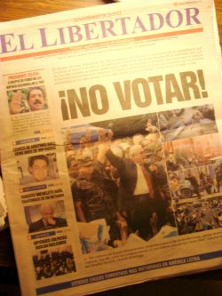 "Nov. 29, 2009 - ""Election"" day in Honduras.  The El Libertador newspaper, published from a secret location after its equipment and staff were harassed, attacked and even assassinated, encourages people to boycott the election."