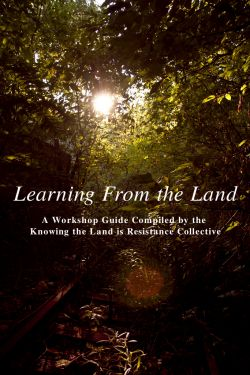 Learning from the Land: a guide to anti-colonial nature connection workshops